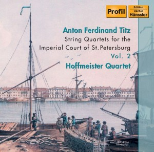 Audio CD Hoffmeister Quartet (On Period Instruments). Titz: String Quartets For The Imperial Court Of St. Petersburg, Vol. 2