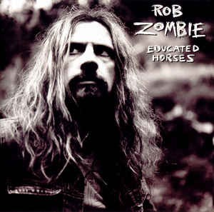 LP Rob Zombie. Educated Horses (LP)