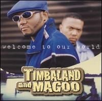 Audio CD Timbaland & Magoo. Welcome To Our World