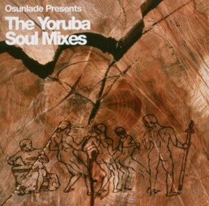 Audio CD Various. Osunlade Presents The Yoruba Soul Mixes