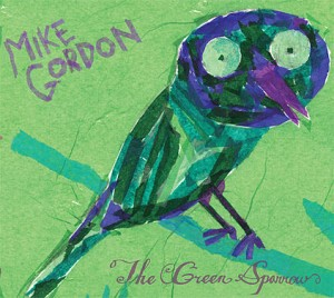 LP Mike Gordon. The Green Sparrow (LP)