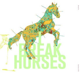LP I Break Horses. Hearts (LP)