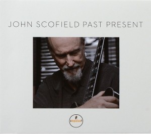 Audio CD John Scofield: Past Present (djpack)