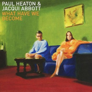 Audio CD Paul Heaton, Jacqui Abbott: What Have We Become