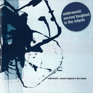 Audio CD Underworld. Second Toughest In The Infants (Deluxe)