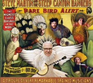 Audio CD Steve Martin And The Steep Canyon Rangers. Rare Bird Alert