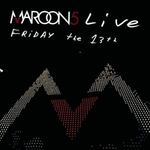 DVD + Audio CD Maroon 5. Live Friday The 13th