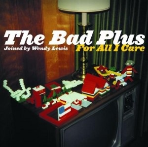 Audio CD The Bad Plus. For All I Care