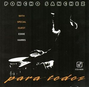 Audio CD Poncho Sanchez & Eddie Harris. Para Todos