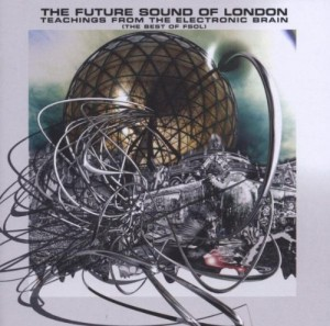 Audio CD The Future Sound Of London. Teachings From The Electronic Brain