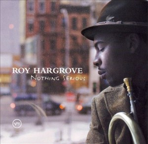 Audio CD Roy Hargrove. Nothing Serious