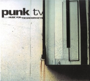 Audio CD Punk TV. Music For Broken Keys