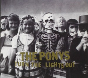 Audio CD The Ponys. Turn the lights out
