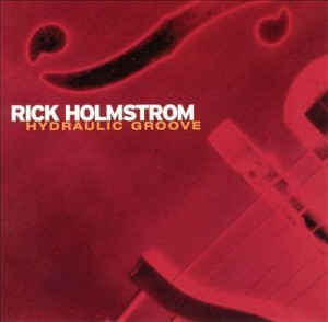 Audio CD Rick Holmstrom. Hydraulic groove