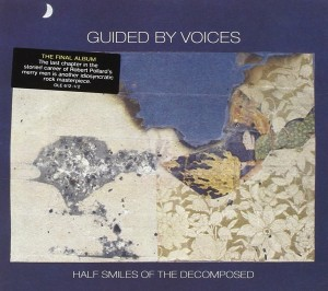 Audio CD Guided By Voices. Half smiles of the decomposed