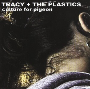 Audio CD Tracy + The Plastics. Culture for pigeon