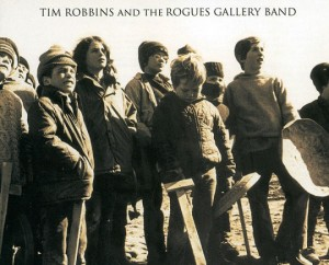 Audio CD Tim Robbins And The Rogues Gallery Band. Tim Robbins And The Rogues Gallery Band