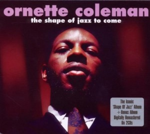 Audio CD Ornette Coleman. The Shape Of Jazz To Come