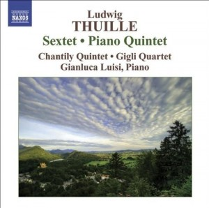 Audio CD Thuille. Sextet / Piano Quintet (Luisi, Chantily Quintet, Gigli Quartet)
