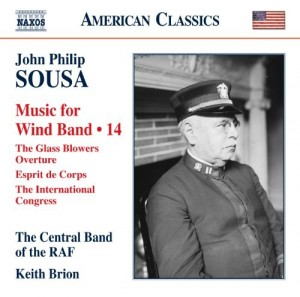 Audio CD Central Band of the RAF & Keith Brion & John Philip Sousa: Sousa: Music for Wind Band, Vol. 14