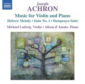 Audio CD Michael Ludwig. Achron, J.: Various Works For Violin And Piano (M. Ludwig, A. D`Amato)