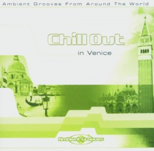 Audio CD Various Artists. Chill Out In Venice