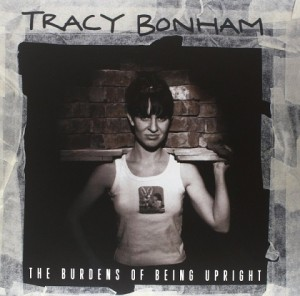 LP Tracy Bonham. The Burdens Of Being Upright (LP)