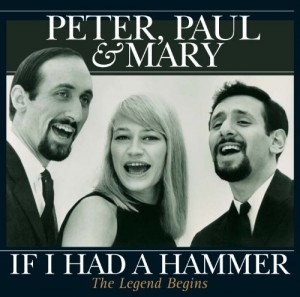 LP Peter, Paul And Mary. If I Had A Hammer - The Legend Begins (LP)