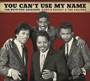 Audio CD Curtis Knight & The Squires. You Can't Use My Name