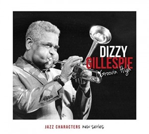 Audio CD Dizzy Gillespie. Jazz Character Series. Groovin' High