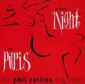 Audio CD The Phil Collins Big Band. A Hot Night In Paris