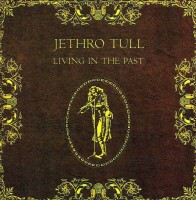 Jethro Tull. Living in the past (remastered) (CD)