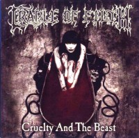 Cradle Of Filth. Cruelty And The Beast (CD)