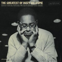 Dizzy Gillespie. The Greatest of Dizzy Gillespie (CD)