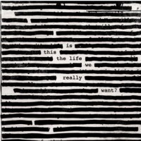 Roger Waters. Is This The Life We Really Want? (CD)