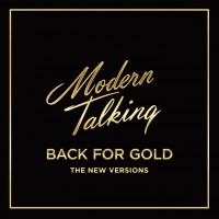 Modern Talking. Back For Gold - The New Versions (CD)