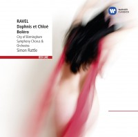 Sir Simon Rattle/City Of Birmingham Symphony Orchestra. Dahpnis Et Chloe/Bolero (CD)