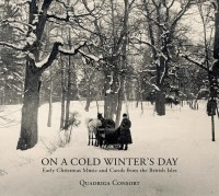 Quadriga Consort. On A Cold Winter's Day - Early Christmas (CD)