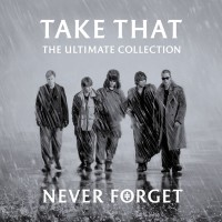 Take That. The Ultimate Collection. Never Forget (CD)