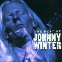 Johnny Winter. The Best Of Johnny Winter (CD)