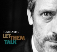 Hugh Laurie. Let Them Talk (CD)