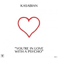 Kasabian. You're In Love With A Psycho (LP)