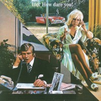 10cc. How Dare You! (CD)