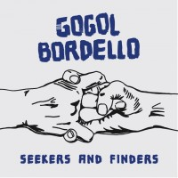 Gogol Bordello. Seekers And Finders (CD)