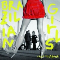 Brazilian Girls. Talk To La Bomb (CD) Universal