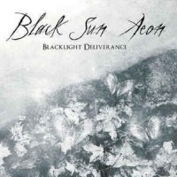Black Sun Aeon. Blacklight Deliverance (CD)