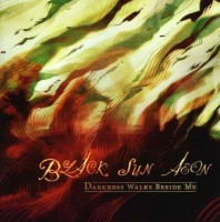 Black Sun Aeon. Darkness Walks Beside Me (CD)