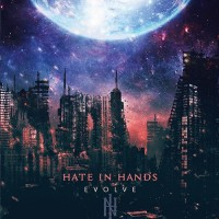 Hate In Hands. Evolve (CD)
