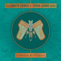 Chick Corea. Steve Gadd. Chinese Butterfly