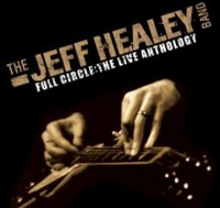 The Jeff Healey Band. Full Circle-The Live